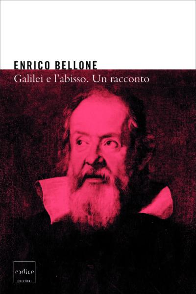 """""""Galilei e l'abisso"""" di Enrico Bellone"""