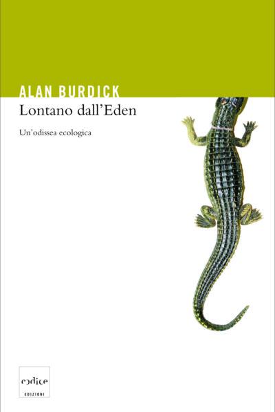 """""""Lontano dall'Eden"""" di Alan Burdick"""