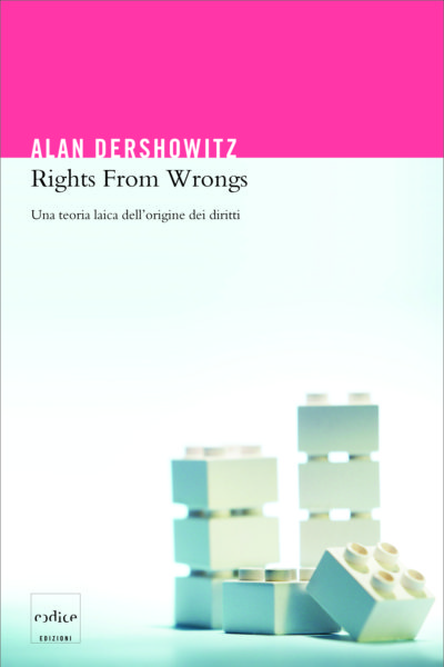 """Rights From Wrongs"" di Alan Dershowitz"