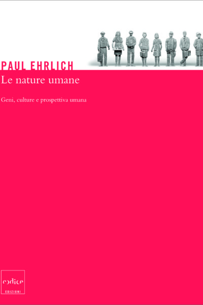 """Le nature umane"" di Paul R. Ehrlich"