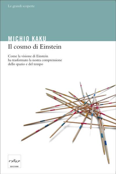 """""""Il cosmo di Einstein"""" di Michio Kaku"""