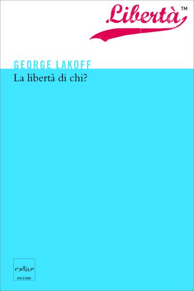 """""""La libertà di chi?"""" di George Lakoff"""