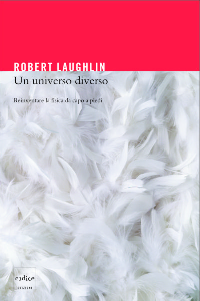 """Un universo diverso"" di Robert Laughlin"