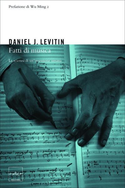 """""""Fatti di musica"""" di Daniel J. Levitin"""
