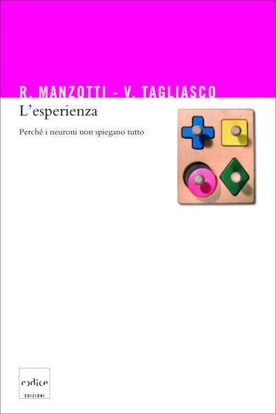 """""""L'esperienza"""" di Riccardo Manzotti e Vincenzo Tagliasco"""