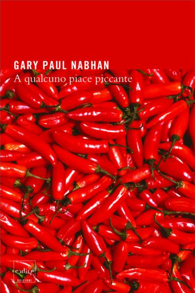 """A qualcuno piace piccante"" di Gary P. Nabhan"
