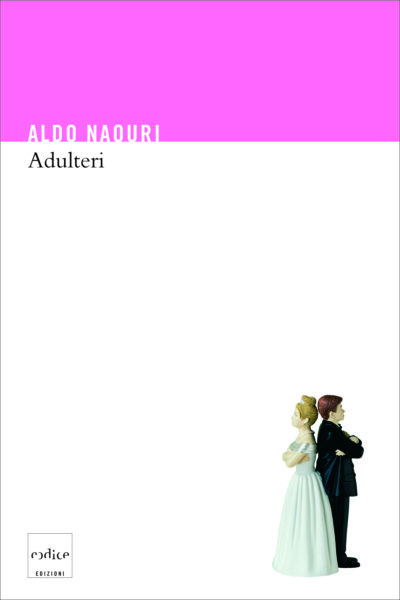 """Adulteri"" di Aldo Naouri"