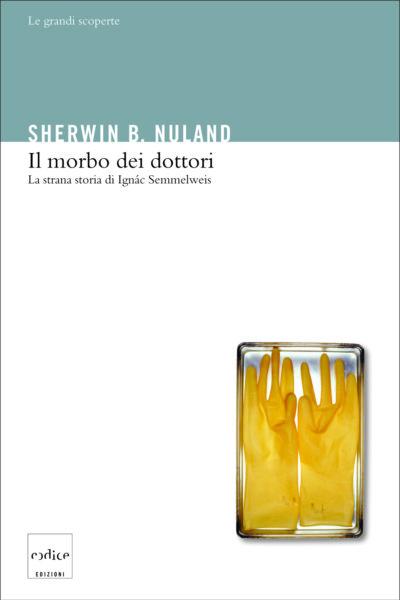 """""""Il morbo dei dottori"""" Sherwin B. Nuland"""