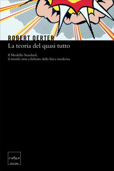 """""""La teoria del quasi tutto"""" di Robert Oerter"""