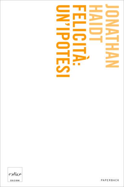 """""""Felicità: un'ipotesi"""" di Jonathan Haidt"""