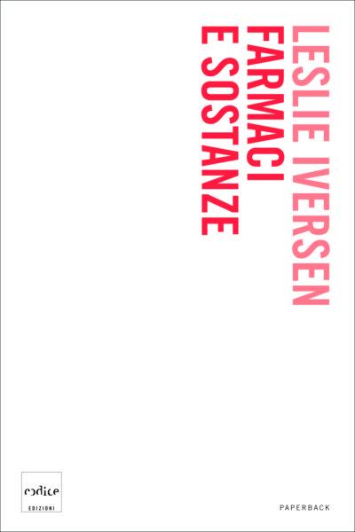"""Farmaci e sostanze"" di Leslie Iversen"