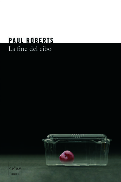 """""""La fine del cibo"""" di Paul Roberts"""