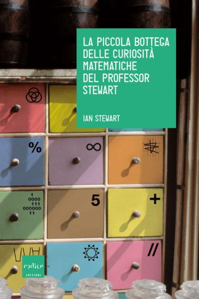 """""""La piccola bottega delle curiosità matematiche del professor Stewart"""" di Ian Stewart"""