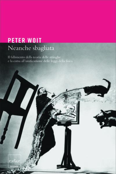 """""""Neanche sbagliata"""" di Peter Woit"""