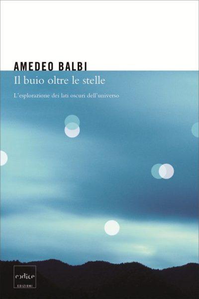 Balbi - Il buio oltre le stelle