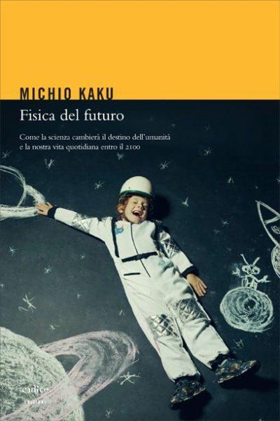 Michio Kaku - Fisica del futuro