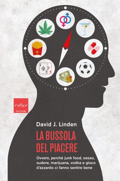 """""""La bussola del piacere"""" David J Linden"""
