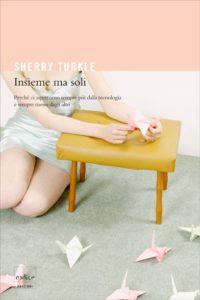Insieme ma soli - Sherry Turkle