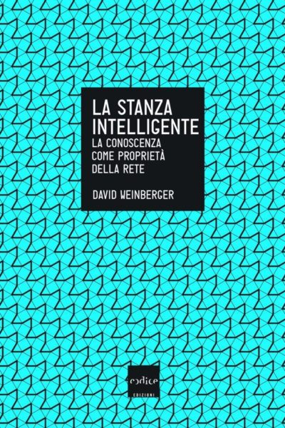 David Weinberger - La stanza intelligente