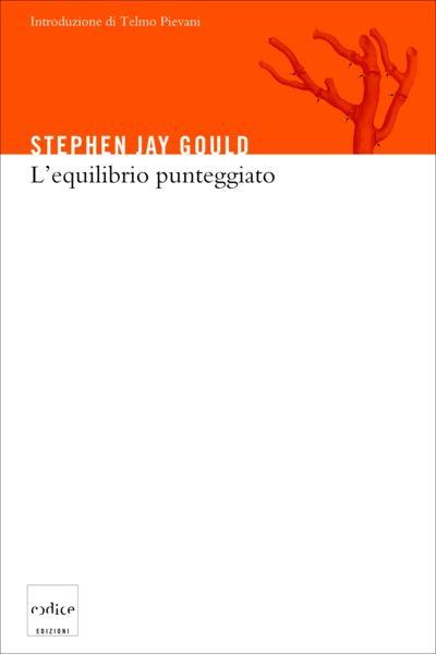 Stephen J. Gould - L'equilibrio punteggiato
