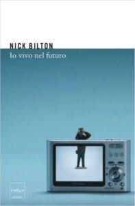 Nick Bilton - Io vivo nel futuro