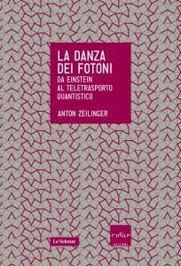Anton Zeilinger - La danza dei fotoni