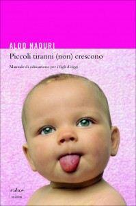 Aldo Naouri - Piccoli tiranni (non) crescono
