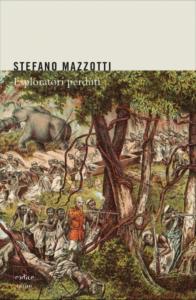 Stefano Mazzotti - Esploratori perduti