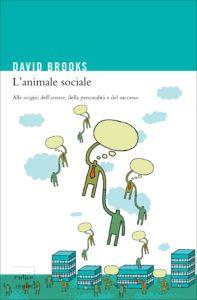 David Brooks - L'animale sociale