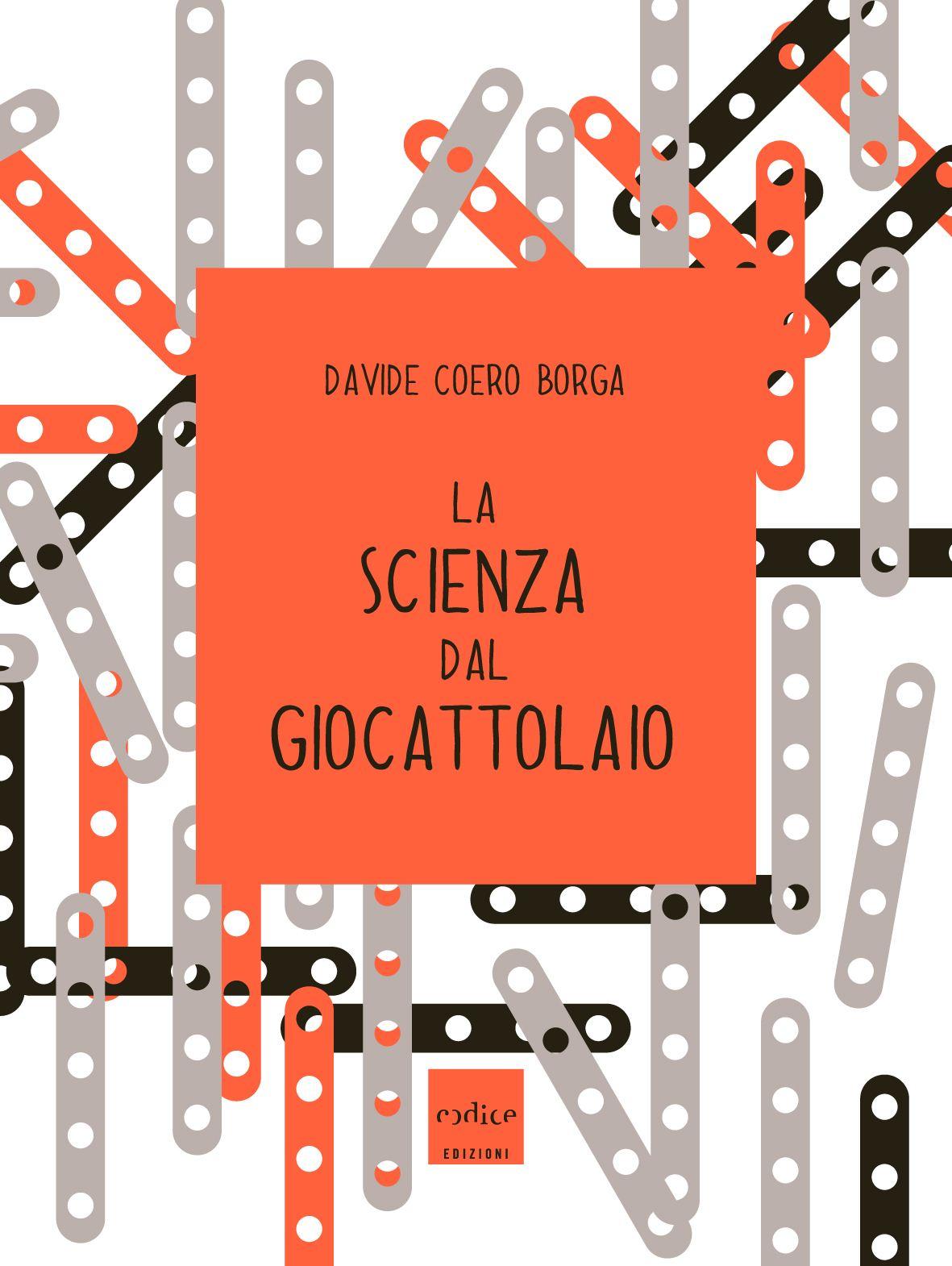 Davide Coero Borga - La scienza dal giocattolaio