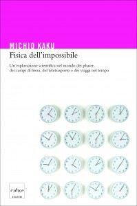 Michio Kaku - Fisica dell'impossibile