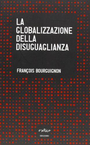 François Bourguignon - La globalizzazione della disuguaglianza