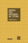 Richard Muller - Energia per i presidenti del futuro