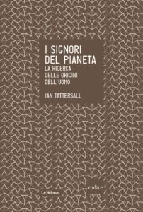 Ian Tattersall - I signori del pianeta