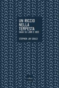 Stephen Jay Gould - Un riccio nella tempesta