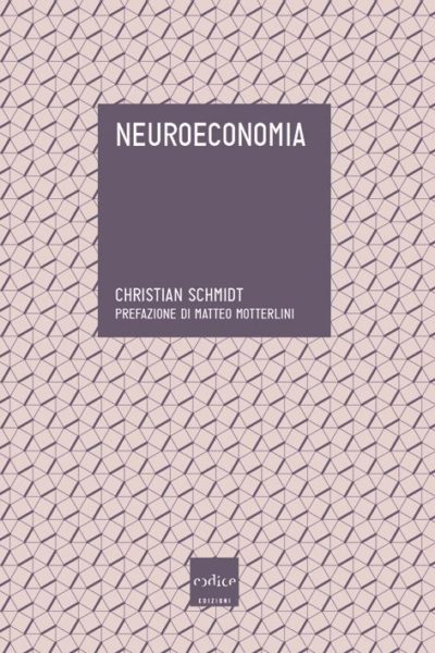 Christian Schmidt - Neuroeconomia