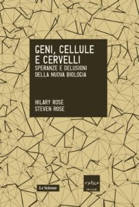 Hilary e Steven Rose - Geni, cellule e cervelli