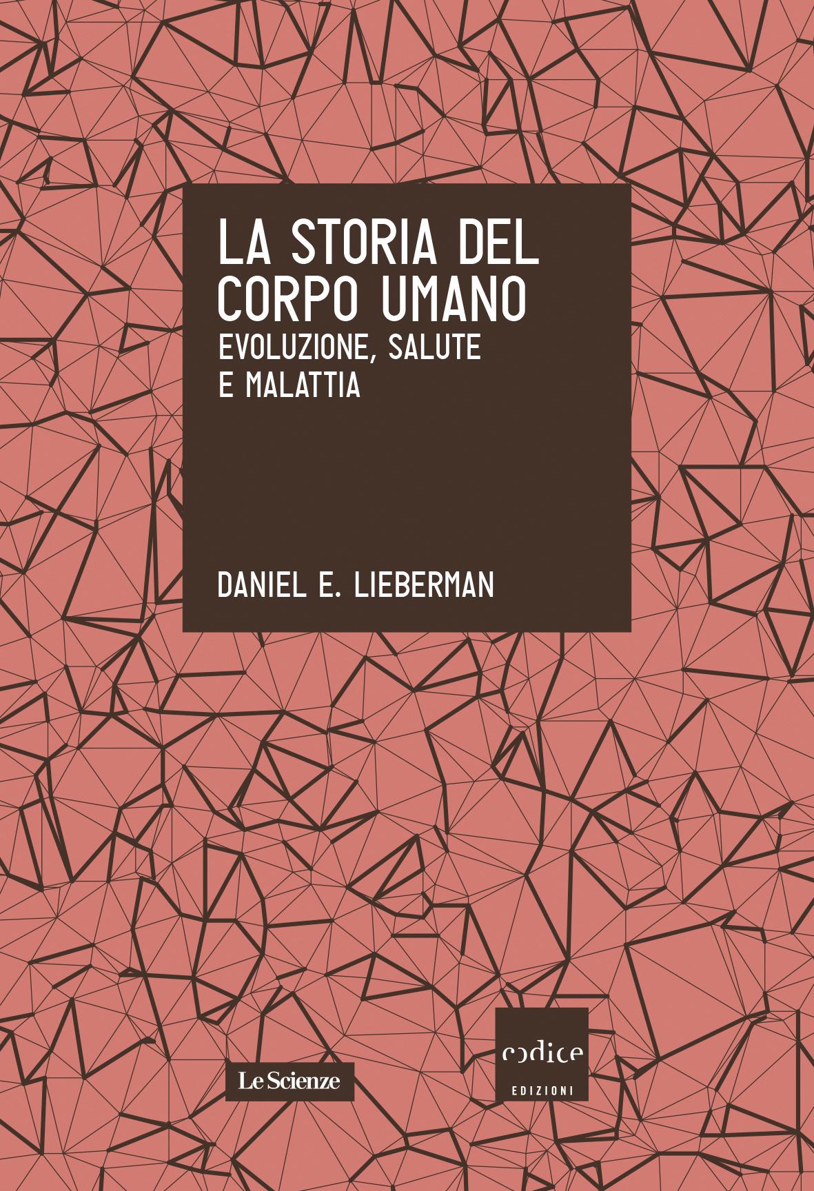 La Storia Del Corpo Umano Daniel E Lieberman