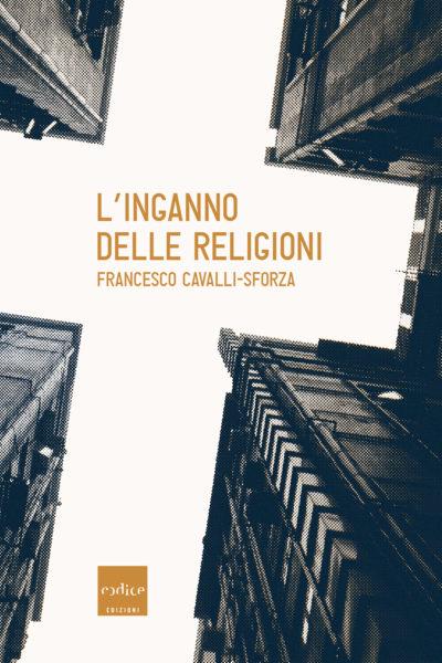 """""""L'inganno delle religioni"""" di Francesco Cavalli-Sforza"""