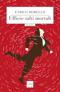 """""""Ufficio salti mortali"""" di Enrico Morello"""