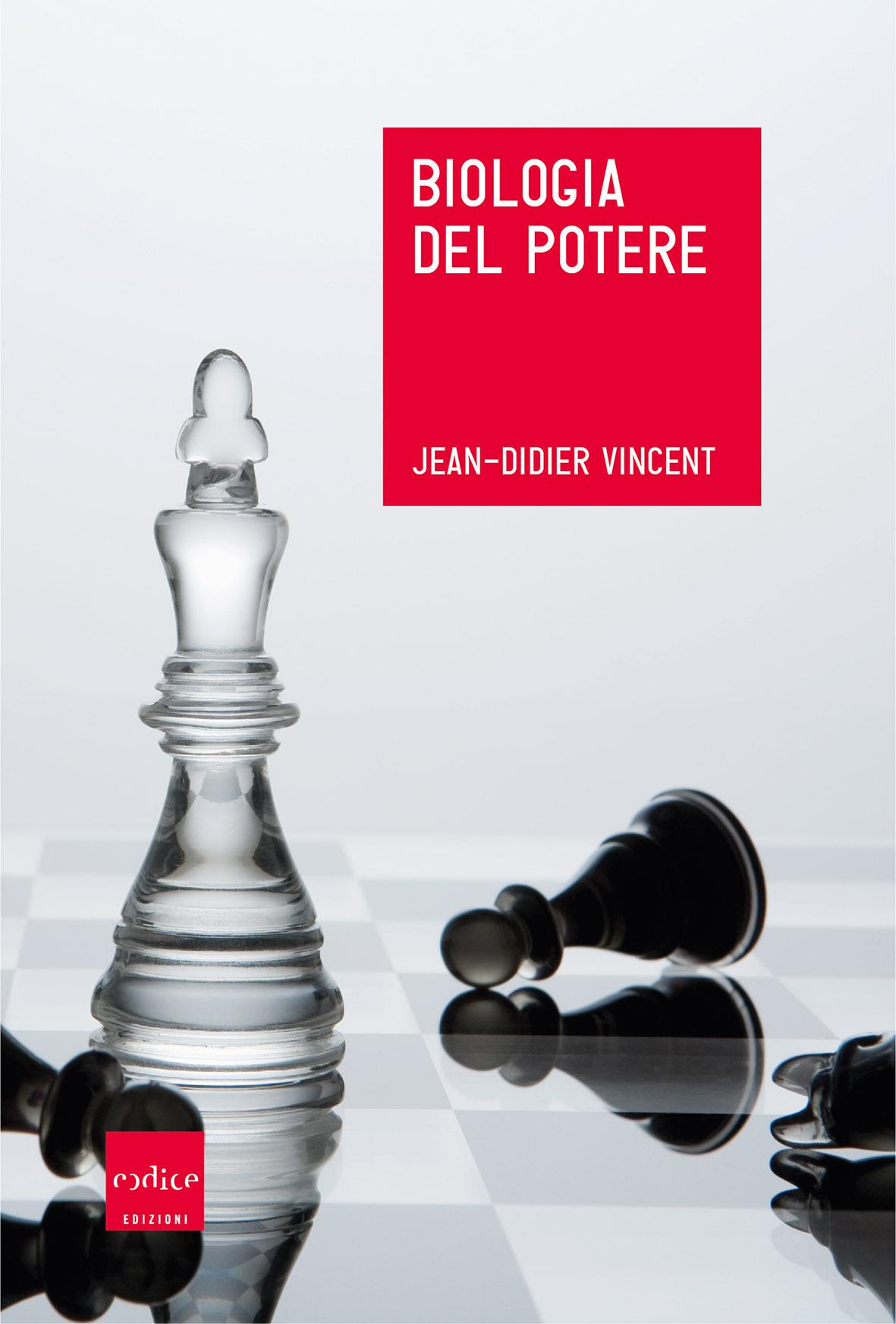 """Biologia del potere"" di Jean-Didier Vincent"