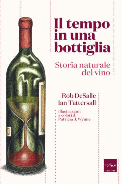 """""""Il tempo in una bottiglia"""" di Rob DeSalle e Ian Tattersall"""