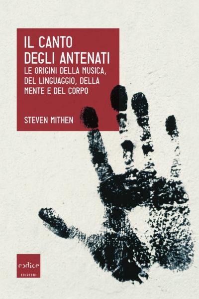 """""""Il canto degli antenati"""" di Steven Mithen"""