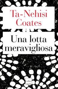 """""""Una lotta meravigliosa"""" di Ta-Nehisi Coates"""
