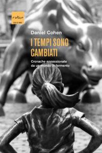 """""""I tempi sono cambiati"""" di Daniel Cohen"""