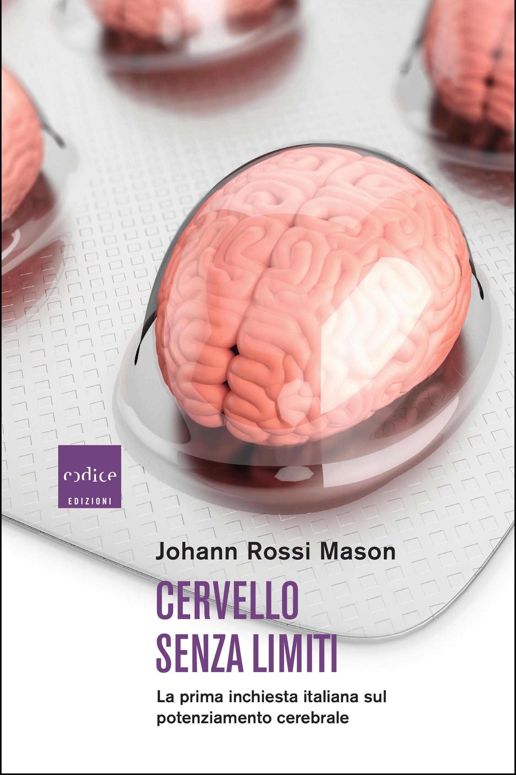 """""""Cervello senza limiti"""" Johann Rossi Mason"""