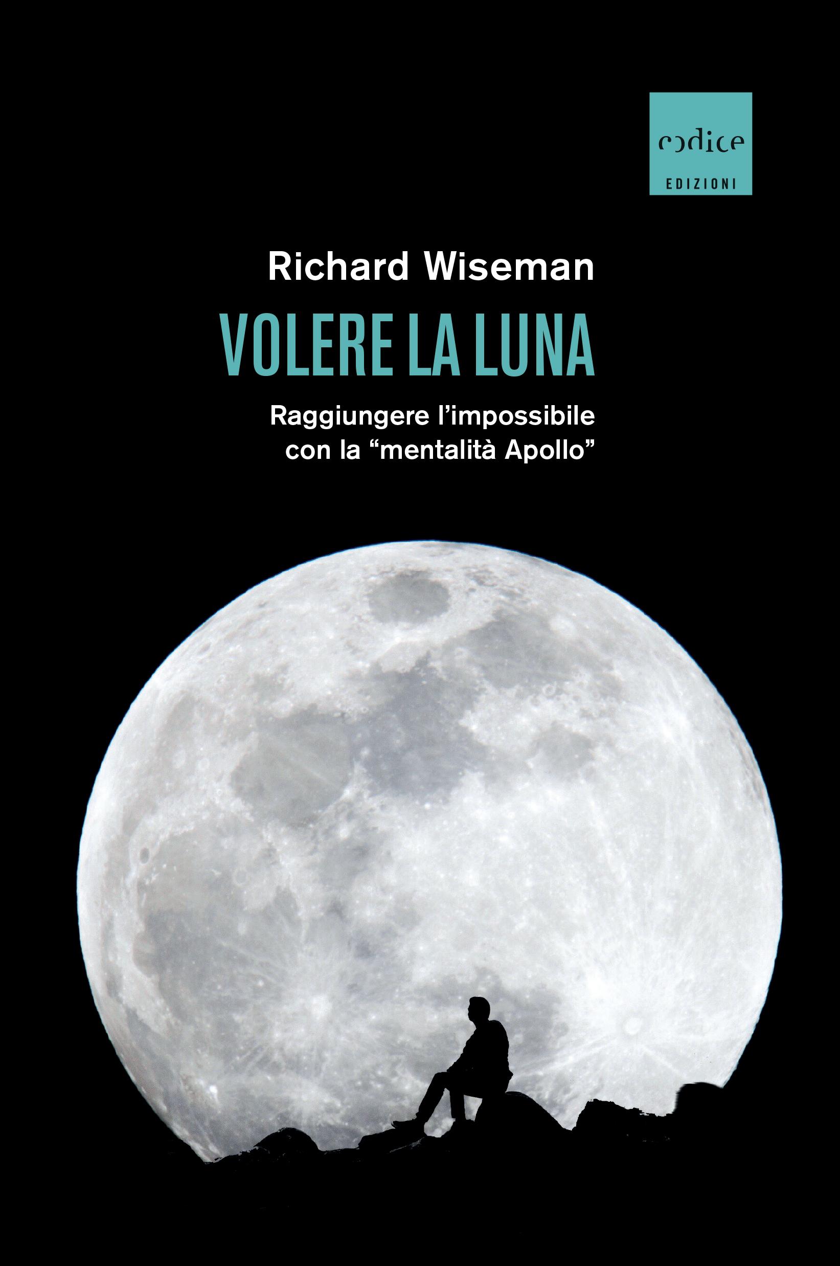 """""""Volere la luna"""" di Richard Wiseman"""