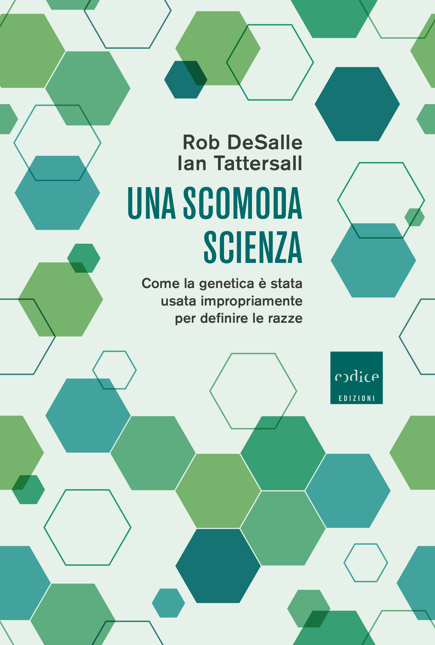 """""""Una scomoda scienza"""" di Rob DeSalle e Ian Tattersall"""