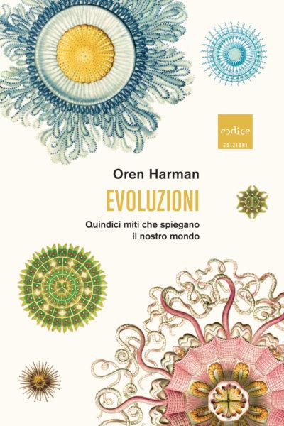 """""""Evoluzioni"""" di Oren Harman"""