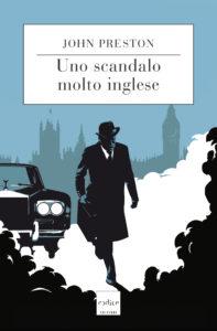 """""""Uno scandalo molto inglese"""" di John Preston"""